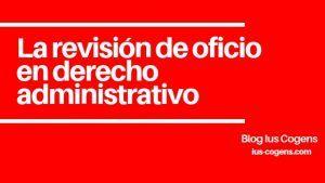 revision de oficio de los actos administrativos