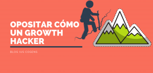 opositar con el método growth hacker