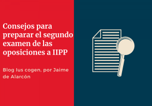 _Consejos para preparar el segundo examen de las oposiciones a IIPP (1)
